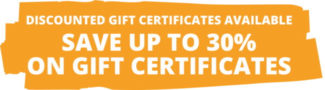 Discounted Gift Certificates Available—Save up to 30% on gift certificates